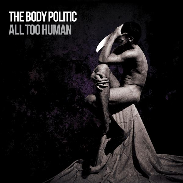 The Body Politic - All Too Human