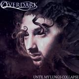 The Overdark Project - Until My Lungs Collapse (EP)