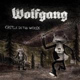 Wolfgang - Castle In The Woods
