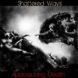 Shattered Ways - Approaching Death