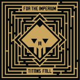 For The Imperium - Titans Fall (EP)