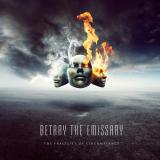 Betray the Emissary  - The Fragility of Circumstance