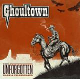 Ghoultown - The Unforgotten : Rare and Un-Released