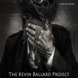 The Kevin Ballard Project - Land of Desire