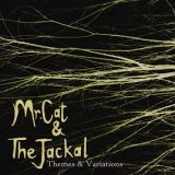 Mr Cat & The Jackal - Themes and Variations