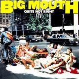 Big Mouth - Quite Not Right (Upconvert)