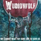 Audiowolf - We Cannot Wait for Someone to Save Us