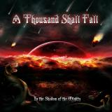 A Thousand Shall Fall - In the Shadow Of The Mighty (EP)