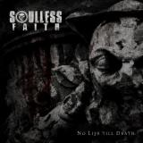 Soulless Faith - No Life Till Death
