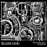 Blame God - Strategically Confined (EP)