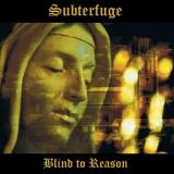 Subterfuge - Blind to Reason