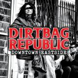 Dirtbag Republic - Downtown Eastside