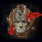 This Misery Garden - Hyperstitious