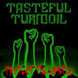 Tasteful Turmoil - Protect The Wasted