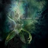 The User Lives - The User Lives