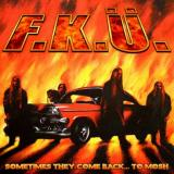 F.K.Ü. - Sometimes They Come Back...To Mosh (Lossless)