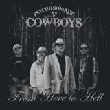 Psychosomatic Cowboys - From Here To Hell