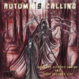 Autumn's Calling - When The Stitches Unwind and Death Becomes Life