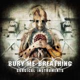 Bury Me Breathing  - Surgical Instruments