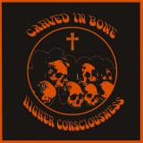 Carved In Bone - Higher Consciousness