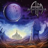 After The Minor -  The Decadence The Decay