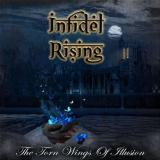 Infidel Rising - The Torn Wings of Illusion