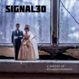 Signal 30  -  A Series of Disappointments
