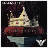 Blackcast - Riches to Ruins