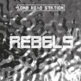 Lone Road Station -  Rebels