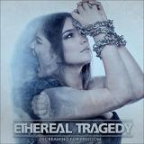 Ethereal Tragedy - Screaming for Freedom