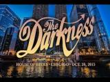 The Darkness - House of Blues (Chicago 20.10.2015 HDTV 720p)