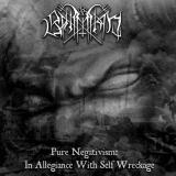 Bahimiron - Pure Negativism In Allegiance With Self Wreckage