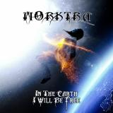 Morktra - In The Earth I Will Be Free