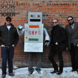Seven Shots From Sober - Robots Can't Drink Like Us