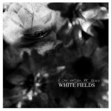 White Fields - It Can Not All Be Roses