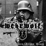 Wehrwolf SS - True Northern Aryan Glory (Demo)