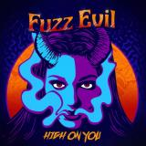 Fuzz Evil - High On You
