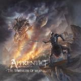 Apprentice - The Strength of Mortality