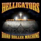 Helligators - Road Roller Machine