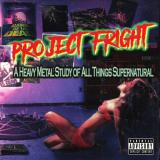 Project Fright - A Heavy Metal Study Of All Things Supernatural