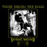 Sardonic Watcher - Voices Behind The Walls