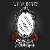 Pickwick Commons - Weak Bones