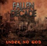 Fallen Decade - Under No God