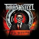 Thrashsteel - Kill The System