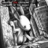 Craving For Caffeine - The Rage Of The Rabbit