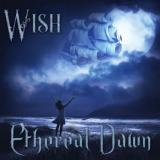 Ethereal Dawn - Wish