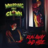 Whipping The Clown - Run Away And Hide