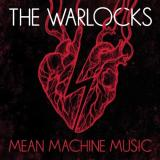 The Warlocks - Mean Machine Music (Japanese Edition)