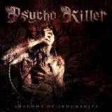Psychokiller - Shadows Of Inhumanity