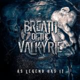 Breath Of The Valkyrie - As Legend Has It